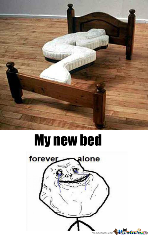 Forever Alone Bed