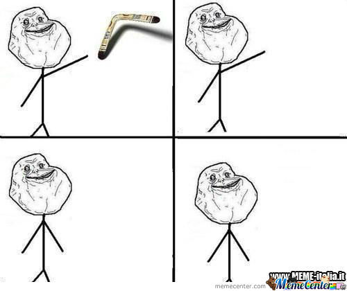Forever Alone & Boomerang