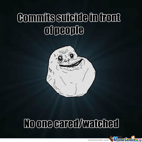 Forever Alone Guy Is Forever Alone