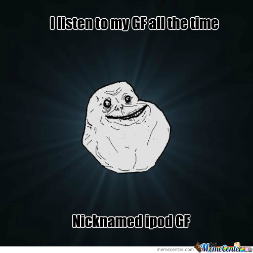 Forever Alone Ipod