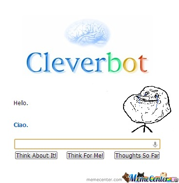 Forever Alone Level : Cleverbot