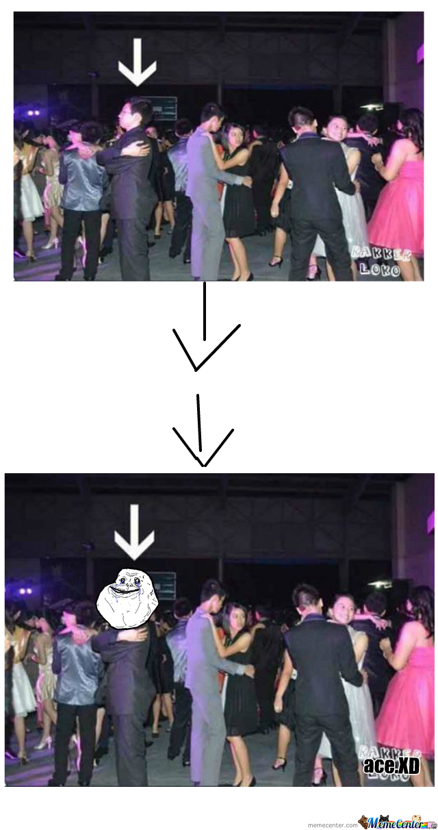 Forever Alone Lvl: Prom