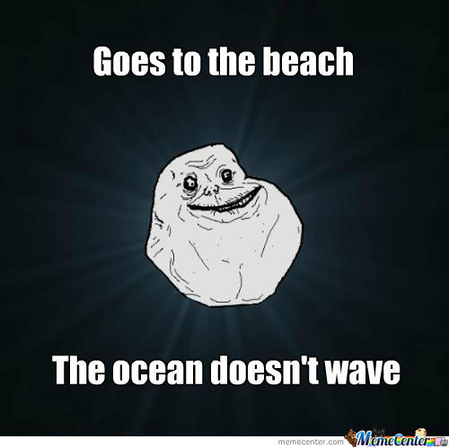 Forever Alone On The Beach