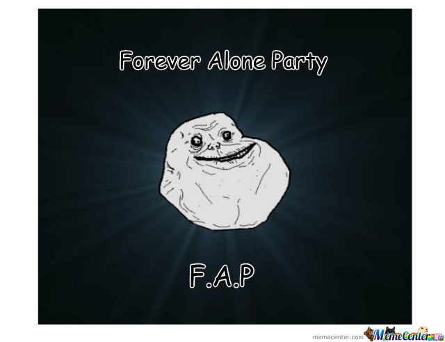 Forever Alone Party