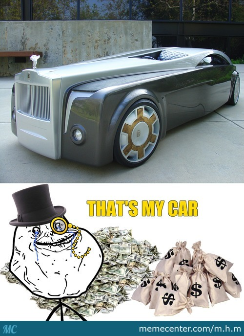 Forever Alone Rich Guy