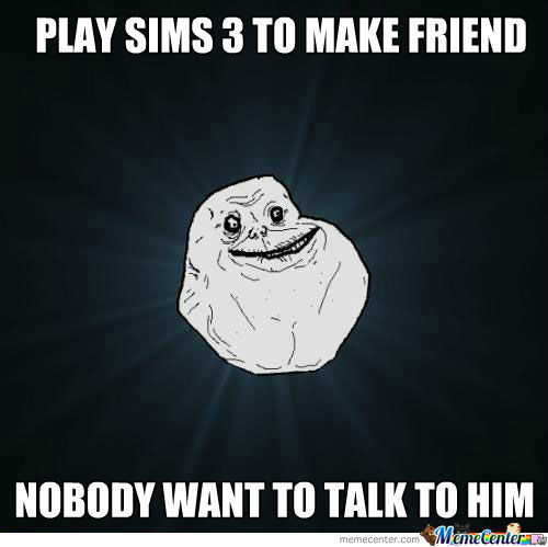 Forever Alone Sims
