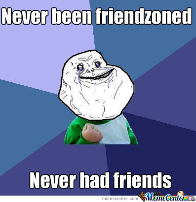 Forever Alone Success