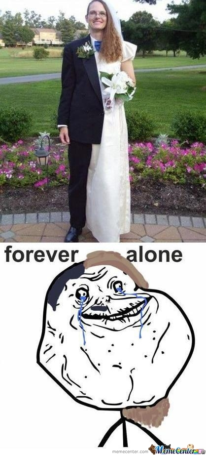 Forever Alone,twice!!!!