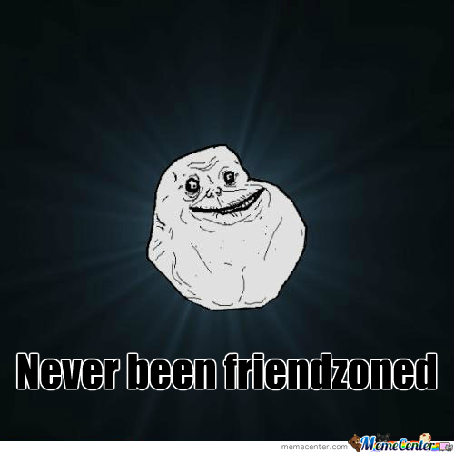 Forever Alone Wants Friendzone