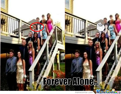 Forever Alone...