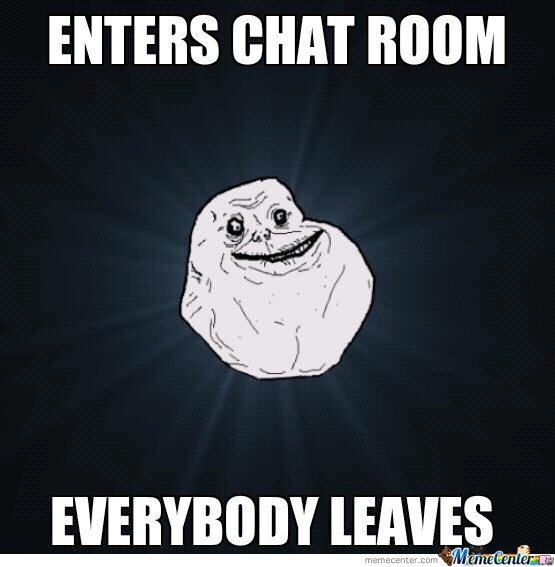Forever Alone!!