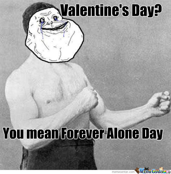 Forever Overly Alone Man