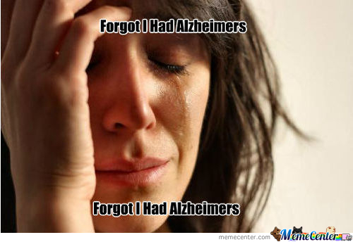 Forgot I Had Alzheimers