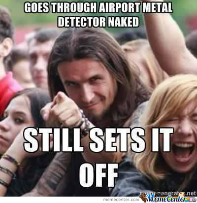 Found This On Reddit. Thought It Was Funny. Ridiculously Photogenic Metal Guy.