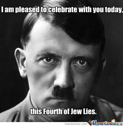 Fourth Of Jew Lies. Little Early, But Oh Well.