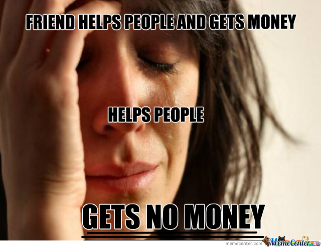 Friends And Money....