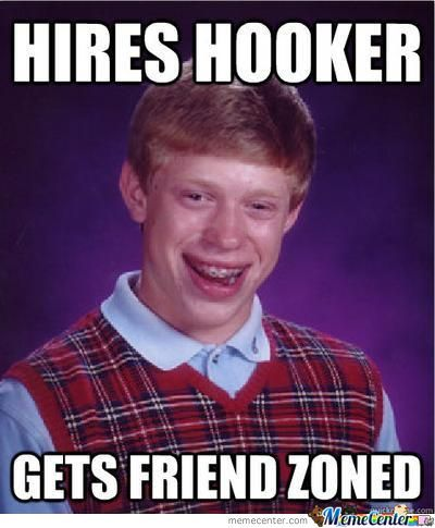 Friendzoned By A Hooker..
