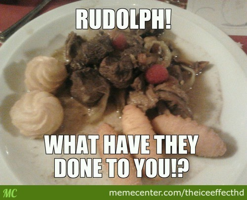(From Last Christmas) I Asked What It Was... They Said Reindeer Stew...