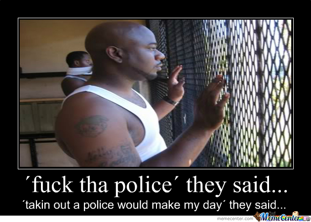 F*ck Tha Police They Said