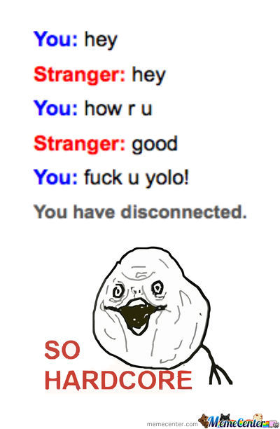 Fuck You Cuz Yolo