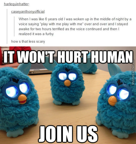 Furbies Are Terrifying