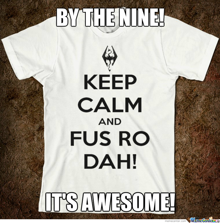 Fus Ro Want!