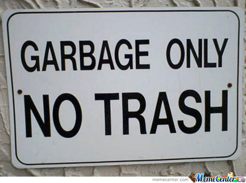 Garbage Or Trash