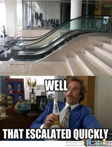 Get It? Little Escalator, Escalated Quickly... Teehee
