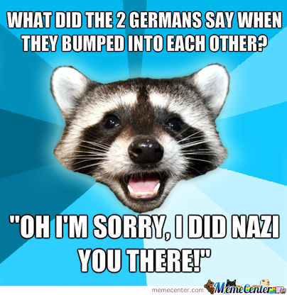 Get It? Nazi And Not See...