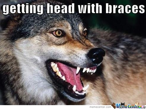 Getting Head With Braces.