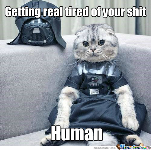 Getting Real Tired Of Your Sh*t Human