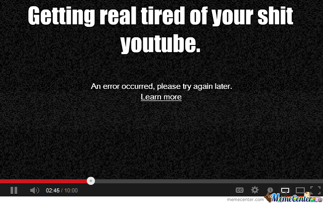 Getting Real Tired Of Your Shit Youtube