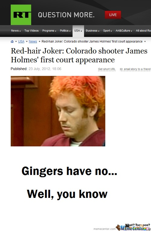 Gingers Have No Soul And I'm Sorry If Anyone Finds This Offensive:(