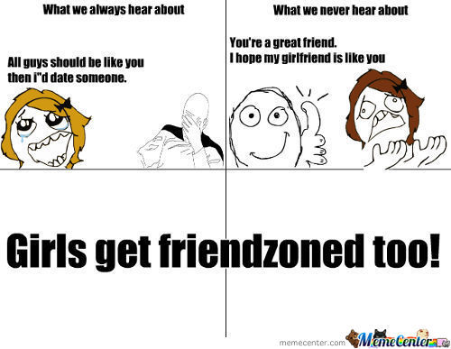 Girl Get Friendzoned Too Guys!