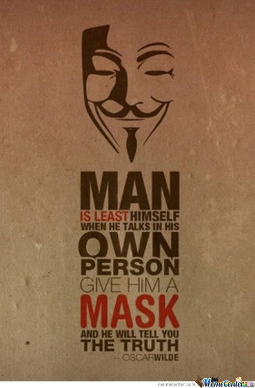 Give A Man A Mask... Oscar Wilde