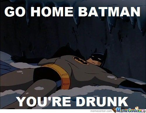 Go Home Batman....