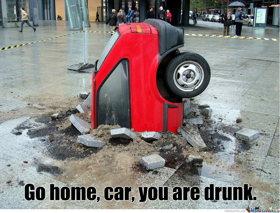 Go Home, Car, You Are Drunk.