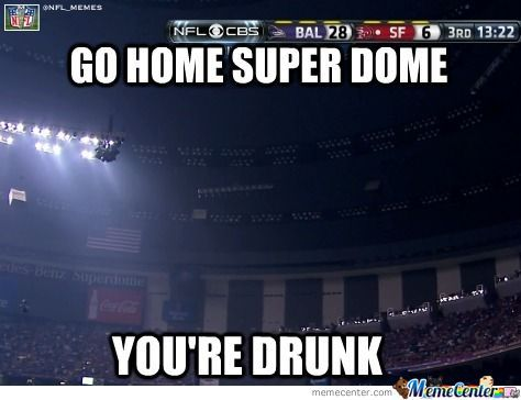 Go Home Superbowl!!