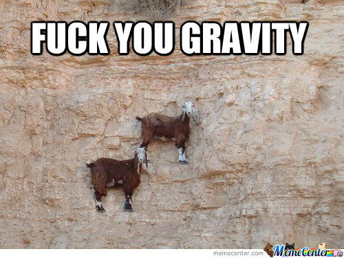 Goats Don't Care About Gravity