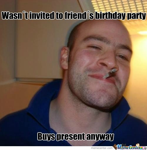 good guy greg wasn�t invited