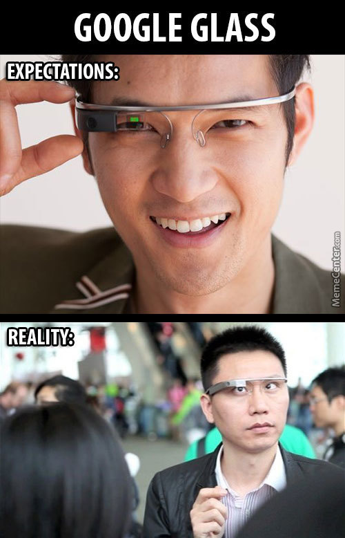 Google Glass: Expectations Vs Reality