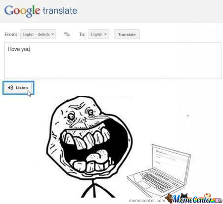 Google Translate Loves You.