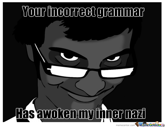 how to drive a grammar nazi crazy
