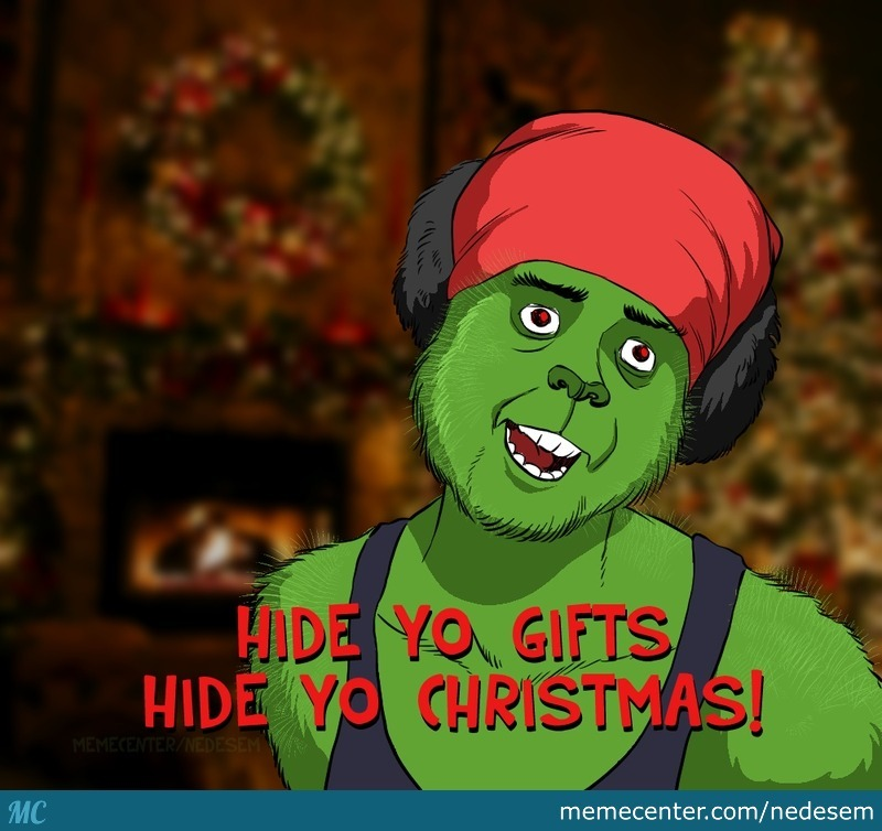 Grinch Is Here To Steal It! by nedesem - Meme Center