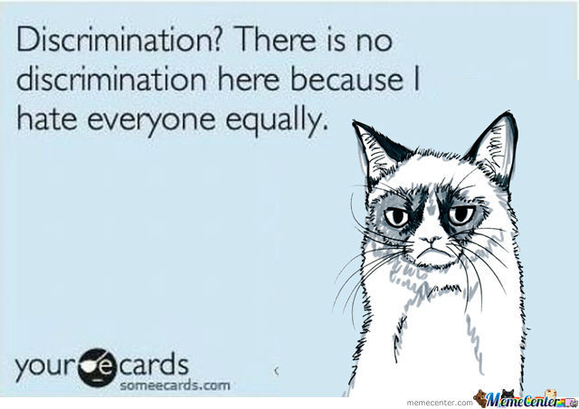 Grumpy Cat On Discrimination