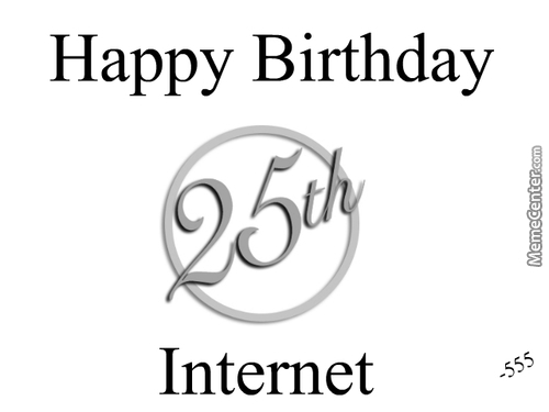 Happy 25Th Birthday, Internet!