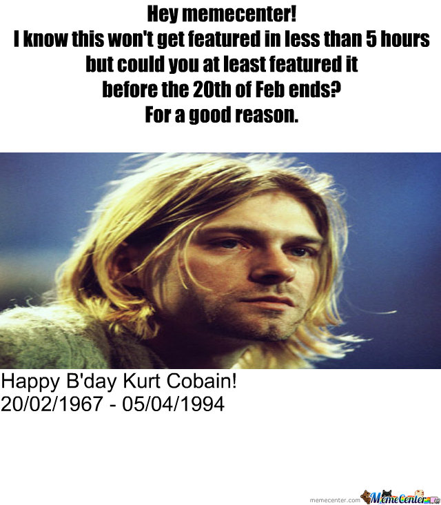 Happy B'day Kurt Cobain!