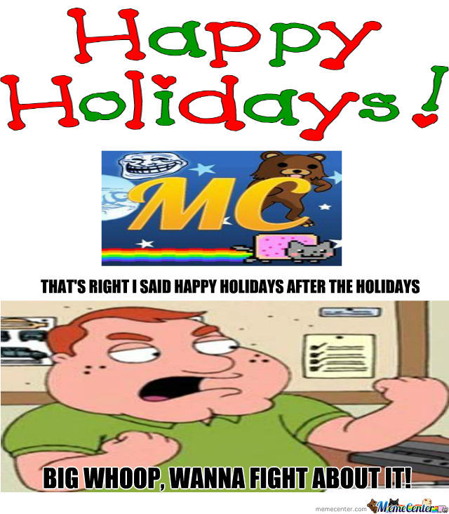 Happy Holidays Memecenter!!!