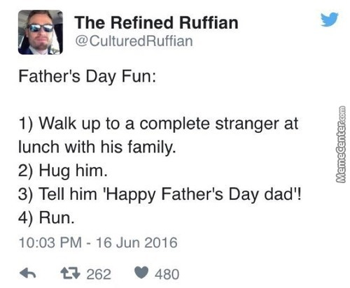 Happy Not-A-Fathers Day!