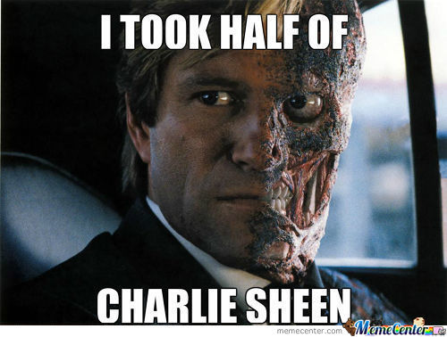Harvey Dent And Charlie Sheen